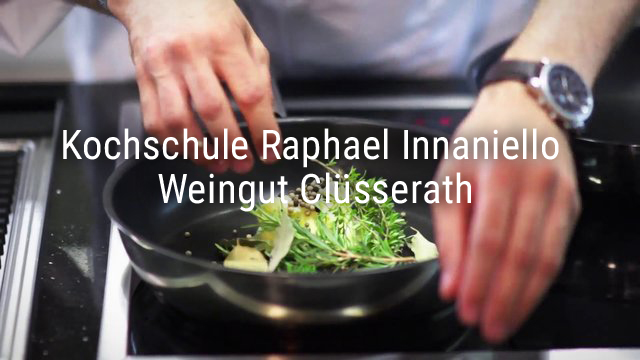 Kochschule Raphael Innaniello vom Weingut Clüsserath
