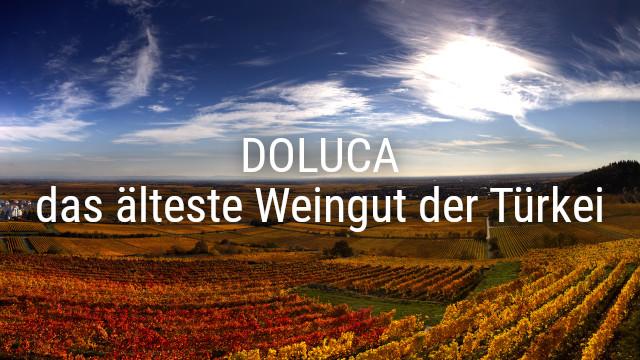 DOLUCA – das älteste Weingut der Türkei