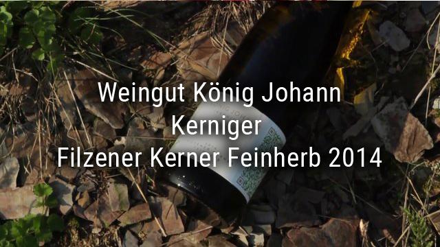 König Johann winery- Kerniger – Filzener Kerner Feinherb 2014