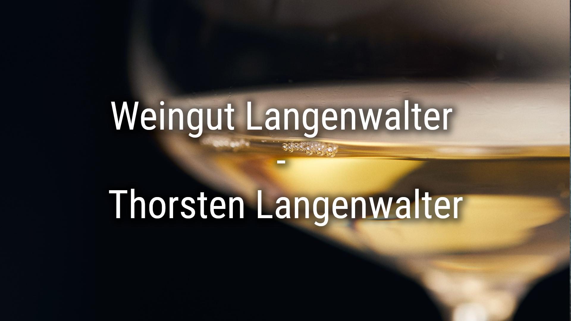 Brief introduction – Weingut Langenwalter – Thorsten Langenwalter