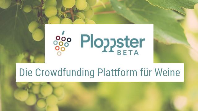 Ploppster – Die Crowdfunding Plattform für Weine