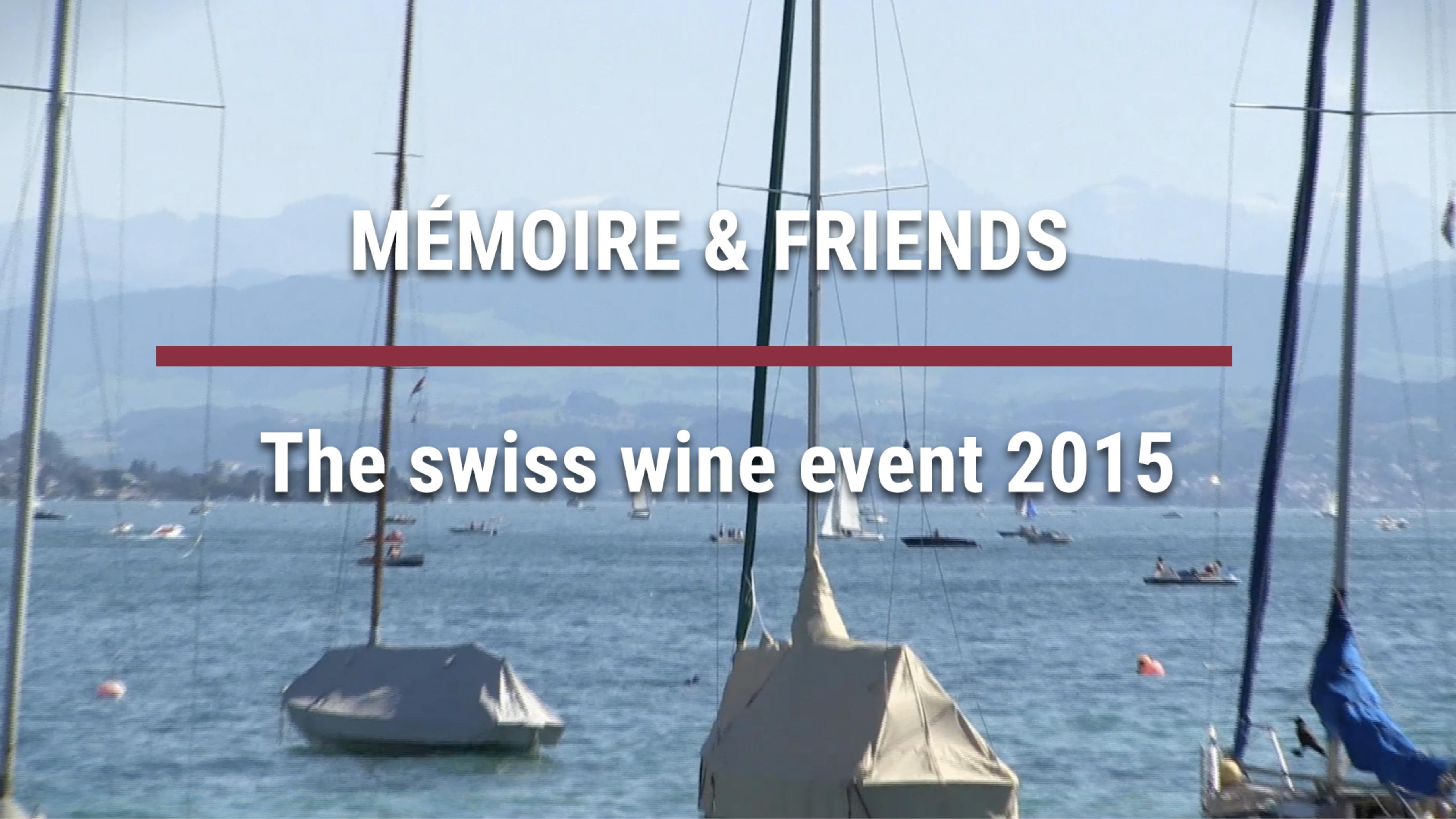 MÉMOIRE & FRIENDS – The swiss wine event 2015