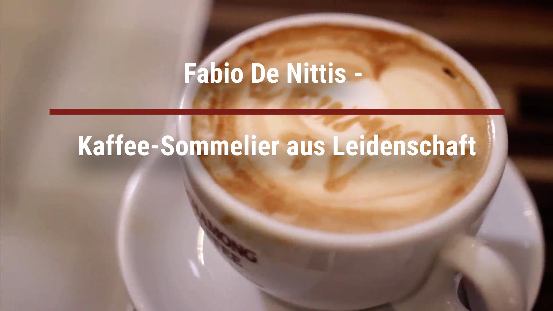 Fabio De Nittis – Kaffee-Sommelier aus Leidenschaft