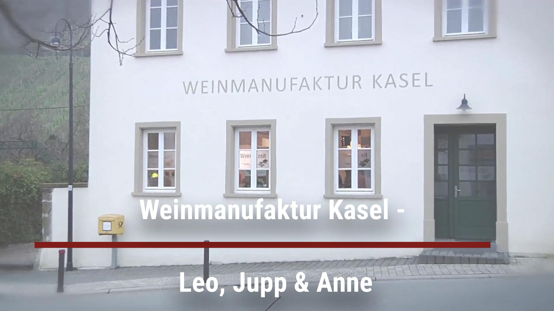 Weinmanufaktur Kasel – Leo, Jupp & Anne