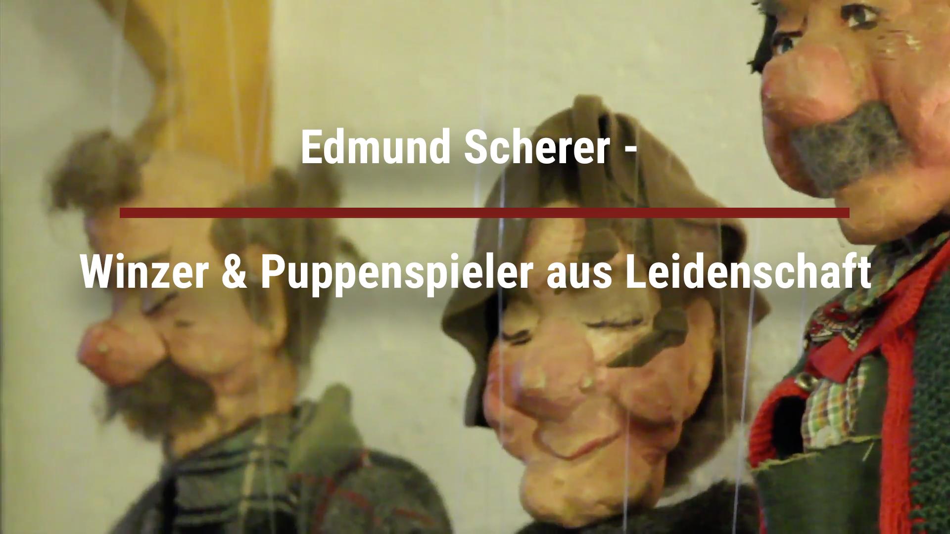 Edmund Scherer – Winzer & Puppenspieler aus Leidenschaft