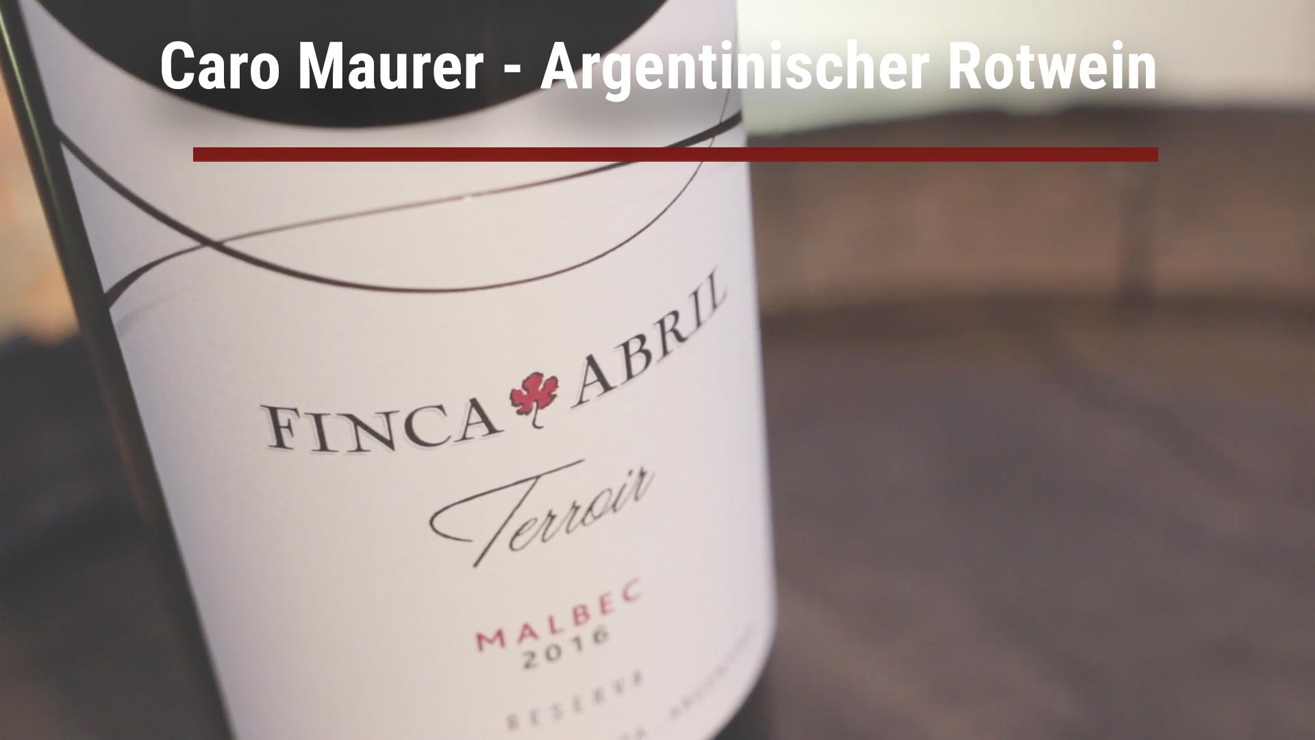 Caro Maurer – Argentinischer Rotwein