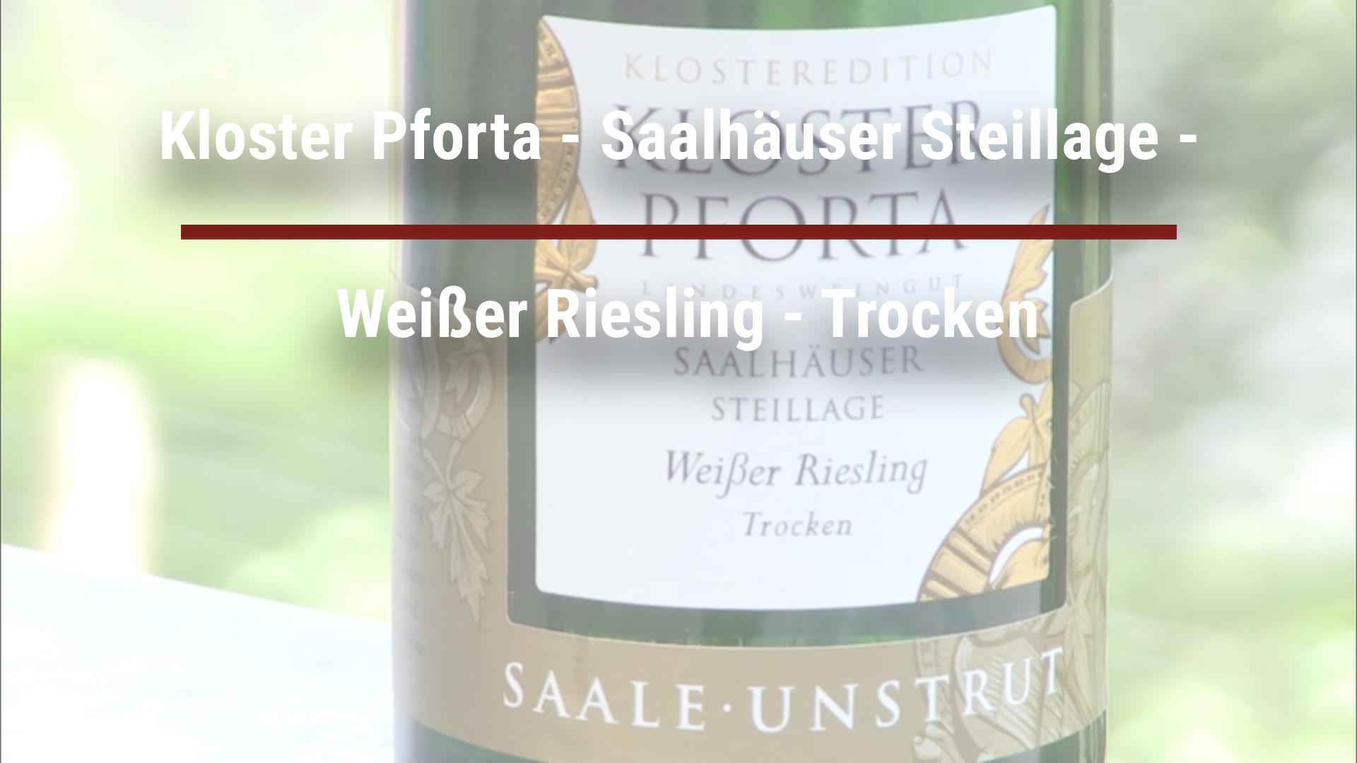 Kloster Pforta – Saalhäuser Steillage – Weißer Riesling – Trocken