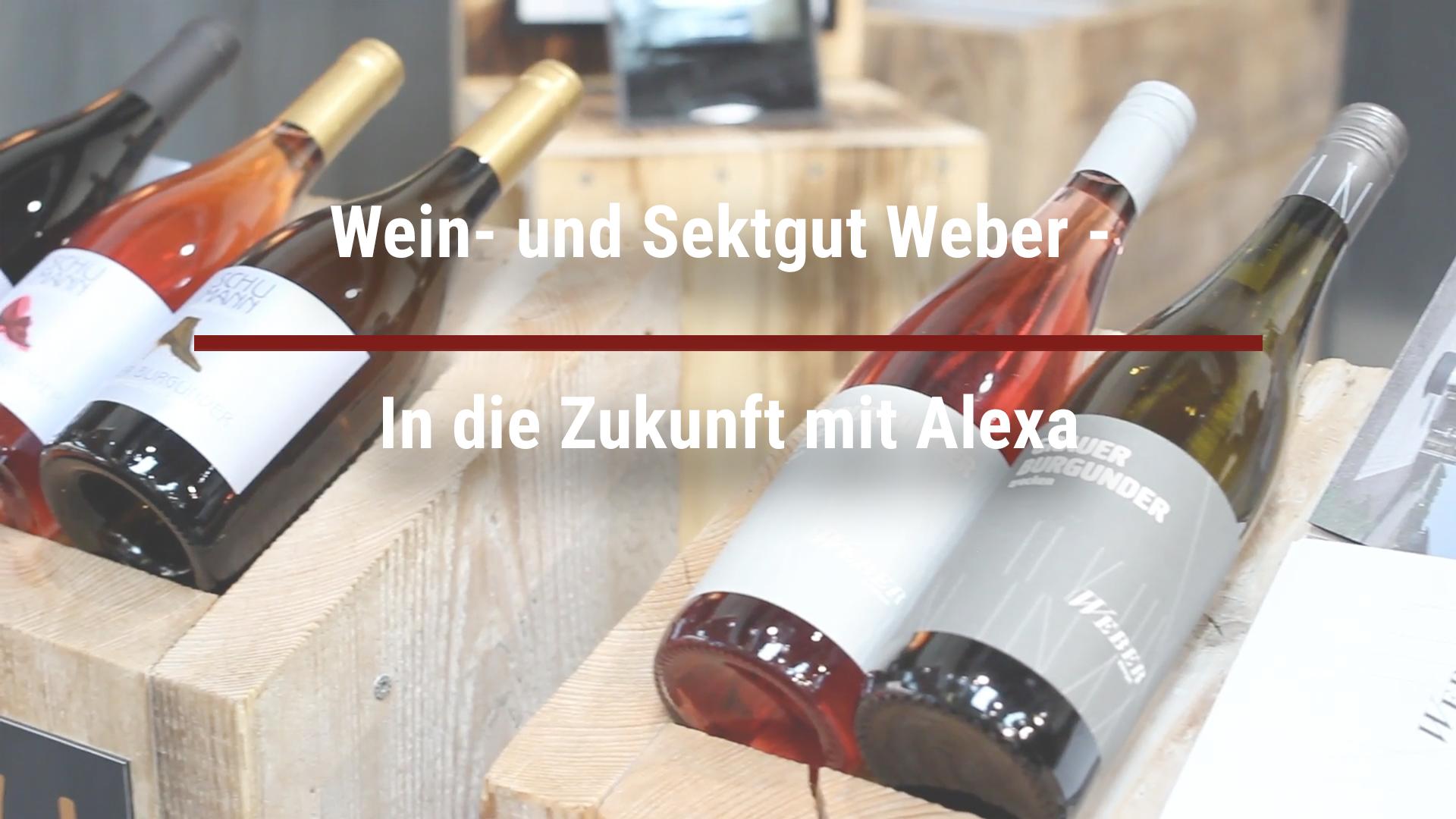 Wein- und Sektgut Weber – In die Zukunft mit Alexa